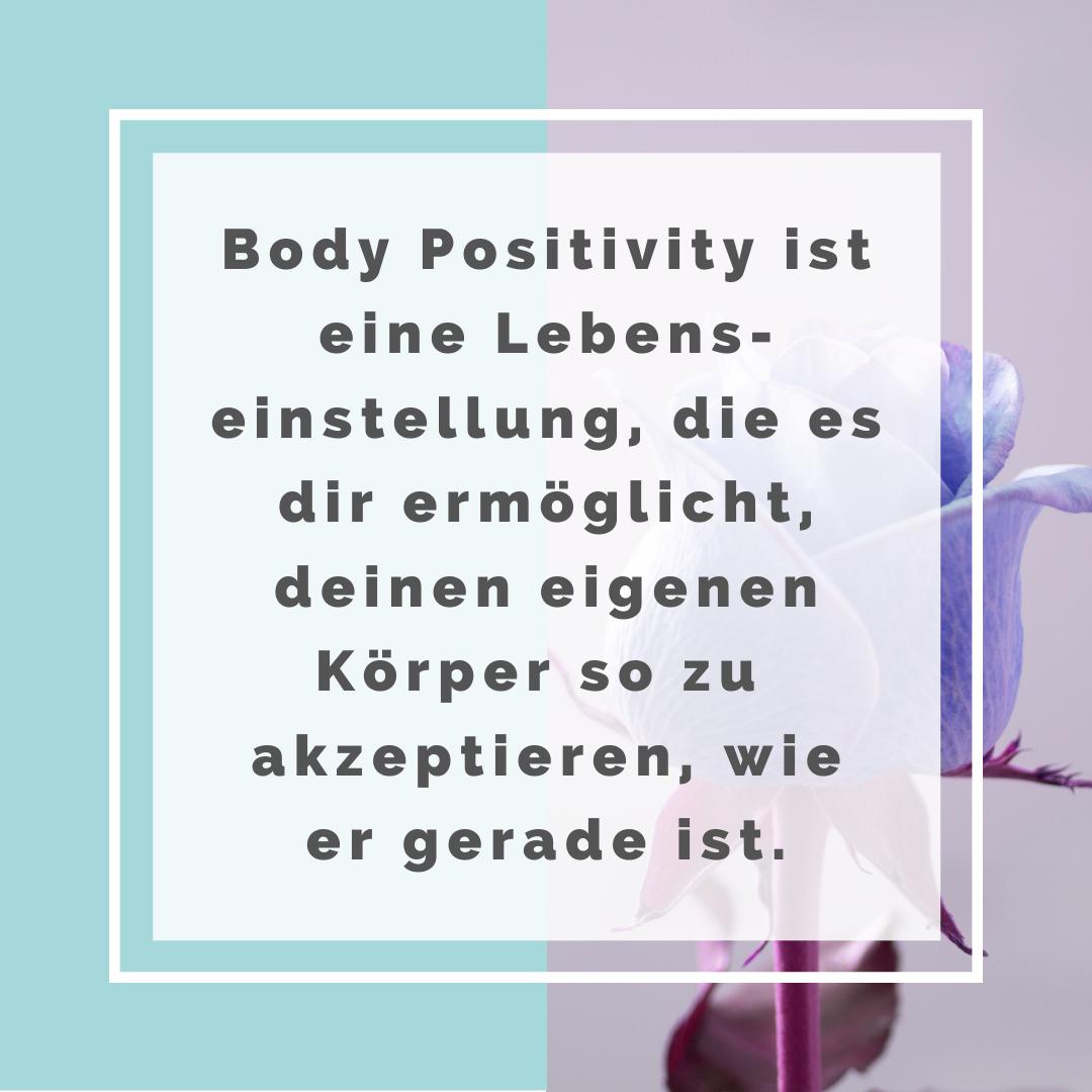 Body Positivity ist eine Lebenseinstellung, die es dir ermöglicht, deinen eigenen Körper so zu akzeptieren, wie er gerade ist.