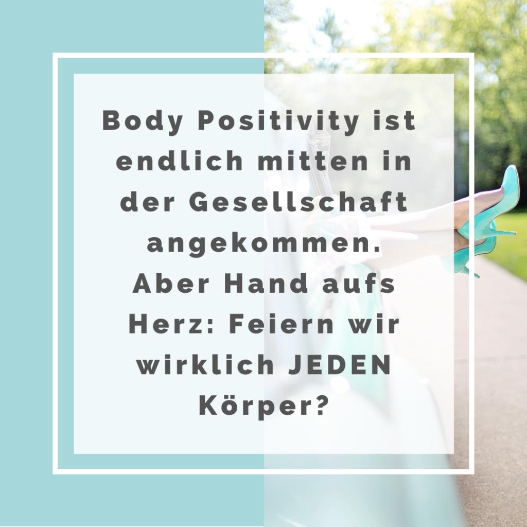Body Positivity ist endlich mitten in der Gesellschaft angekommen. Aber Hand aufs Herz: Feiern wir wirklich JEDEN Körper?