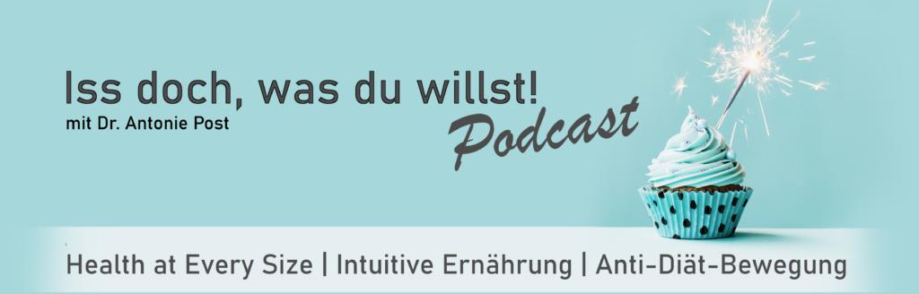 Isst doch, was du willst! Podcast Mit Dr. Antonie Post - Health at Every Size, Intuitive Ernährung, Anti-Diät-Bewegung