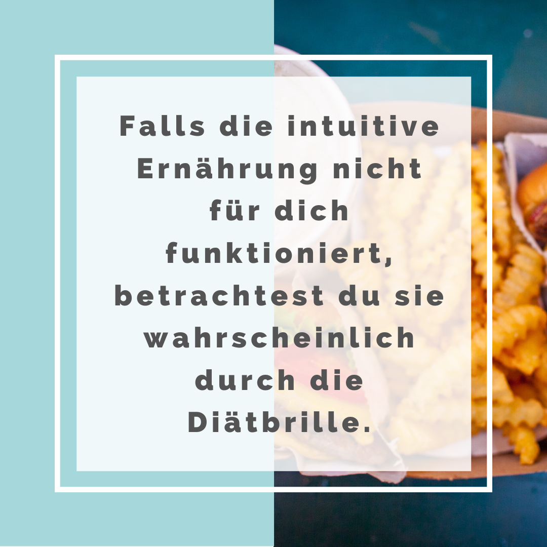 Falls die Intuitive Ernährung nicht für dich funktioniert, betrachtest du sie wahrscheinlich durch die Diätbrille.