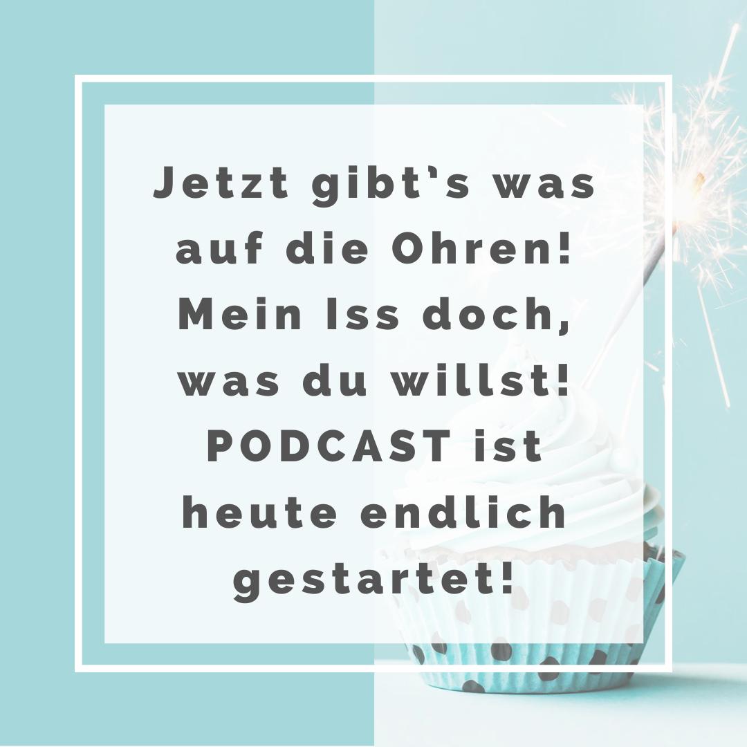 Jetzt gibt's was auf die Ohren! Mein Iss doch, was du willst! Podcast ist heute endlich gestartet!