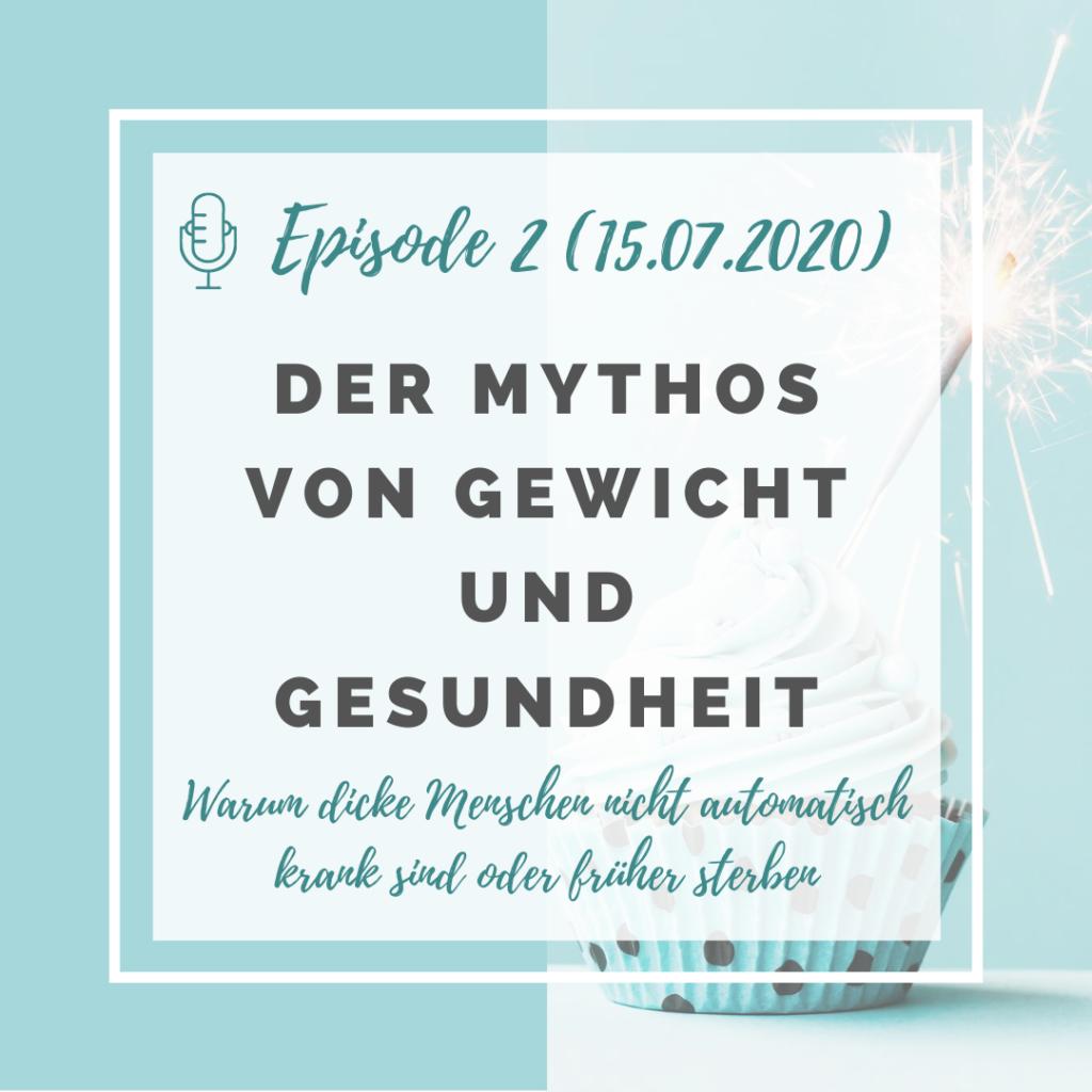 Iss doch, was du willst! Podcast Episode 2: Der Mythos von Gewicht und Gesunheit