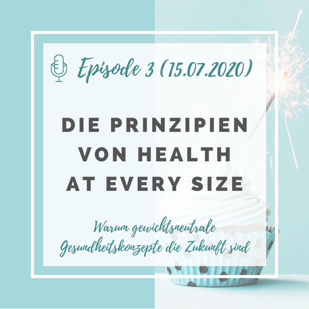 Iss doch, was du willst! Podcast Episode 3: Die Prinzipien von Health at Every Size