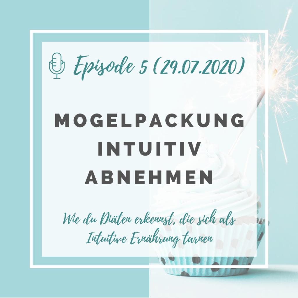 Iss doch, was du willst! Podcast Episode 5: Mogelpackung Intuitiv Abnehmen