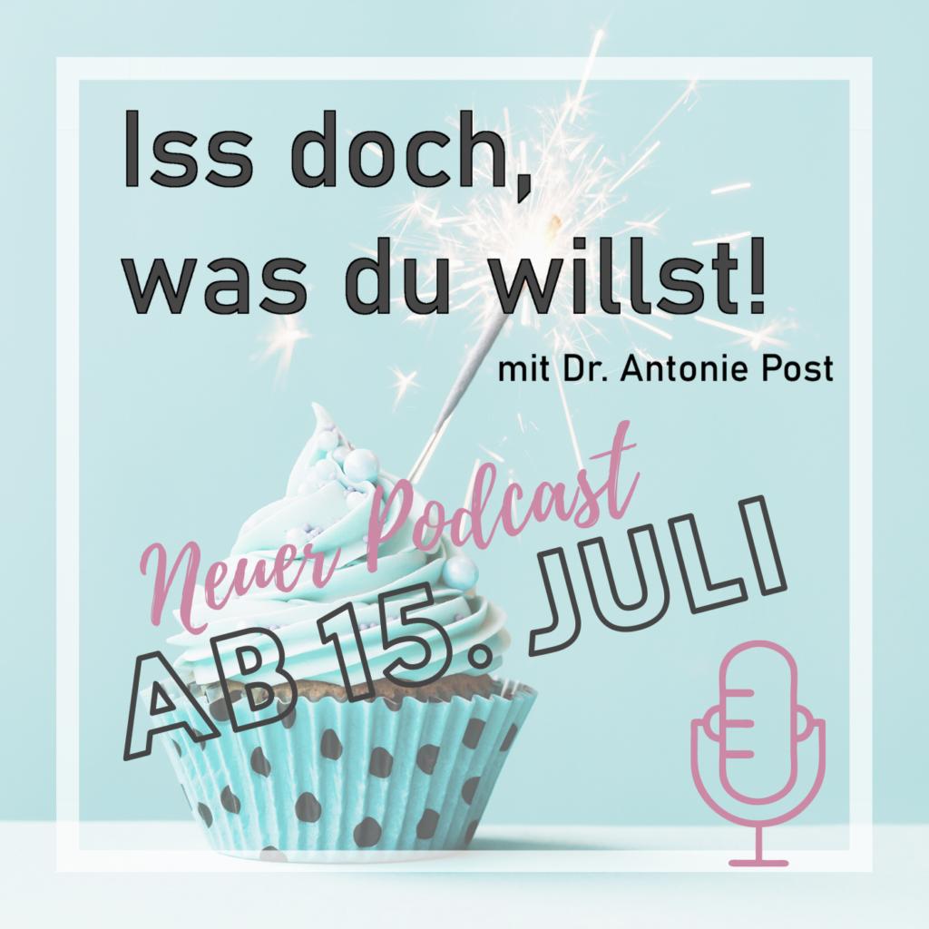 Iss doch, was du willst! Neuer Podcast ab 15. Juli mit Dr. Antonie Post