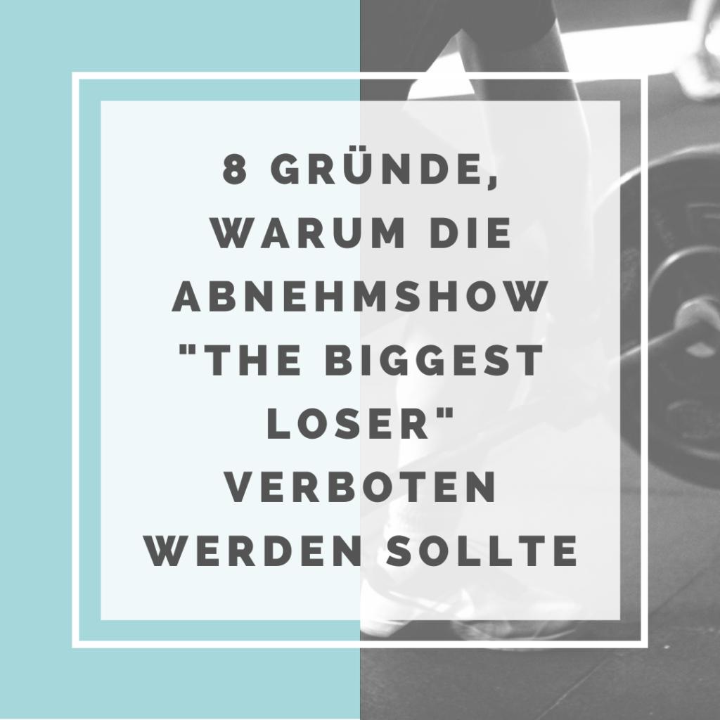 8 Gründe warum die Abnehmshow The Biggest Loser verboten werden sollte