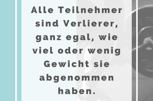 Alle Teilnehmer sind Verlierer, ganz egal, wie viel oder wenig Gewicht sie abgenommen haben.