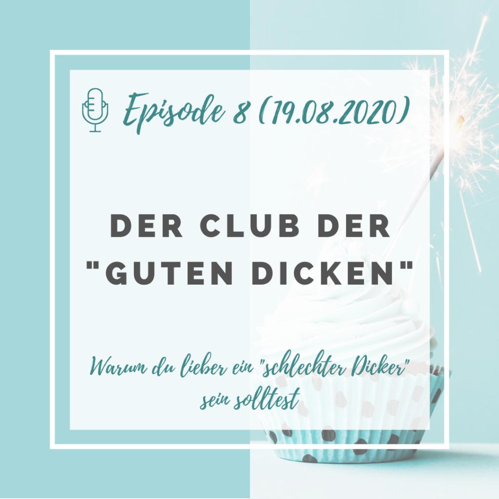 """Iss doch, was du willst! Podcast Episode 8: Der Club der """"guten Dicken"""""""