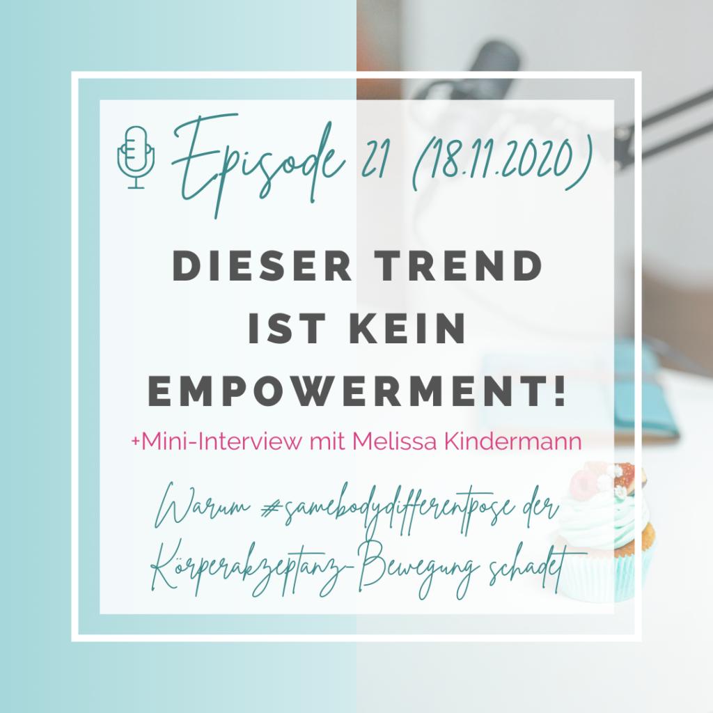 Iss doch, was du willst! Podcast Episode 21: Dieser Trend ist kein Empowerment!